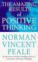 Norman Vincent Peale: The Amazing Results of Positive Thinking