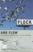 Grant McCracken: Flock and Flow: Predicting and Managing Change in a Dynamic Marketplace