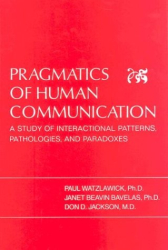 Paul Watzlawick: Pragmatics of Human Communication