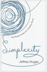 Jeffrey Kluger: Simplexity: The Simple Rules of a Complex World