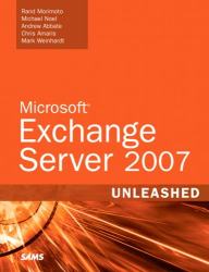 Rand Morimoto: Microsoft Exchange Server 2007 Unleashed