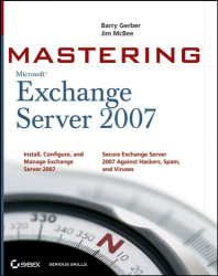 Barry Gerber: Mastering Microsoft Exchange Server 2007