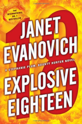 Janet Evanovich: Explosive Eighteen (Stephanie Plum)