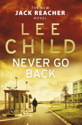 Lee Child: Never Go Back