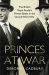 Deborah Cadbury: Princes at War: The British Royal Family's Private Battle in the Second World War