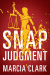 Marcia Clark: Snap Judgment (Samantha Brinkman Book 3)