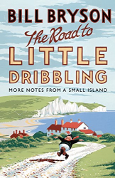 Bill Bryson: The Road to Little Dribbling: More Notes From a Small Island
