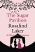 Rosalind Laker: The Sugar Pavilion