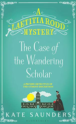 Kate Saunders: Laetitia Rodd and the Case of the Wandering Scholar