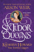 Alison Weir: Six Tudor Queens: Katheryn Howard, The Tainted Queen