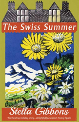 Stella Gibbons: The Swiss Summer