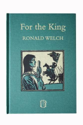 Ronald Welch: For the King (Carey Novels)