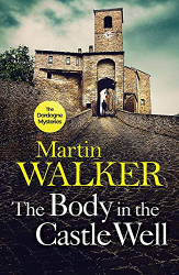 Martin Walker: The Body in the Castle Well