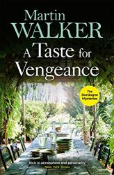 Martin Walker: A Taste for Vengeance