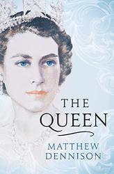 Matthew Dennison: The Queen