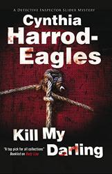Cynthia Harrod-Eagles: Kill My Darling