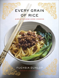 Fuchsia Dunlop: Every Grain of Rice: Simple Chinese Home Cooking