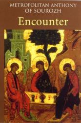 Metropolitan Anthony of Sourozh: Encounter