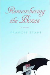 Frances Itani: Remembering the Bones