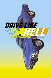 Dallas Hudgens: Drive Like Hell : A Novel