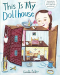 Giselle Potter: This Is My Dollhouse