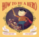 Florence Parry Heide: How to Be a Hero