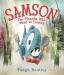 Tadgh Bentley: Samson: The Piranha Who Went to Dinner