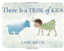Lane Smith: There Is a Tribe of Kids