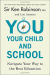 Sir Ken Robinson PhD: You, Your Child, and School: Navigate Your Way to the Best Education