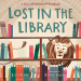 Josh Funk: Lost in the Library: A Story of Patience & Fortitude