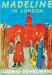 Ludwig Bemelmans: Madeline in London