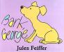 Jules Feiffer: Bark, George
