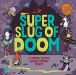Matty Long: Super Slug of Doom: A Super Happy Magic Forest Story