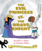Jennifer Holm: The Evil Princess vs. the Brave Knight (Book 1)