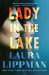 Laura Lippman: Lady in the Lake: A Novel