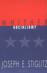 Joseph E. Stiglitz: Whither Socialism?