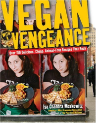 Isa Chandra Moskowitz: Vegan with a Vengeance
