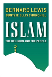 Bernard Lewis & Butzie Ellis Churchill: Islam: The Religion and the People
