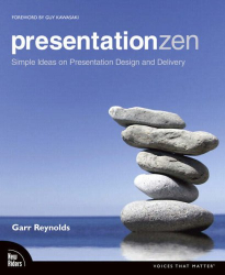 Garr Reynolds: Presentation Zen (Voices That Matter)