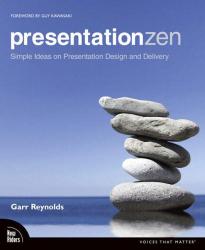 Garr Reynolds: Presentation Zen (Voices That Matter)