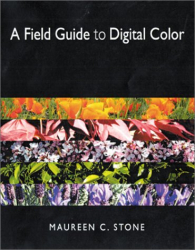 Maureen Stone: A Field Guide to Digital Color