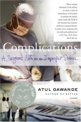: Complications: A Surgeon's Notes on an Imperfect Science