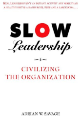 Adrian Savage: Slow Leadership