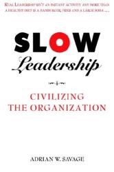 Adrian Savage: Slow Leadership