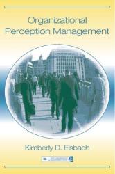 Kimberly D. Elsbach: Organizational Perception Management