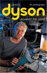 James Dyson: Against the Odds: An Autobiography (Business icons)