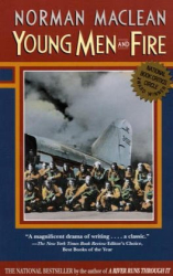 Norman Maclean: Young Men and Fire