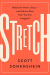 Scott Sonenshein: Stretch: Unlock the Power of Less -and Achieve More Than You Ever Imagined