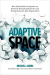 Michael Arena: Adaptive Space: How GM and Other Companies are Positively Disrupting Themselves and Transforming into Agile Organizations