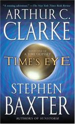 ARTHUR C. CLARKE: Time's Eye (A Time Odyssey)